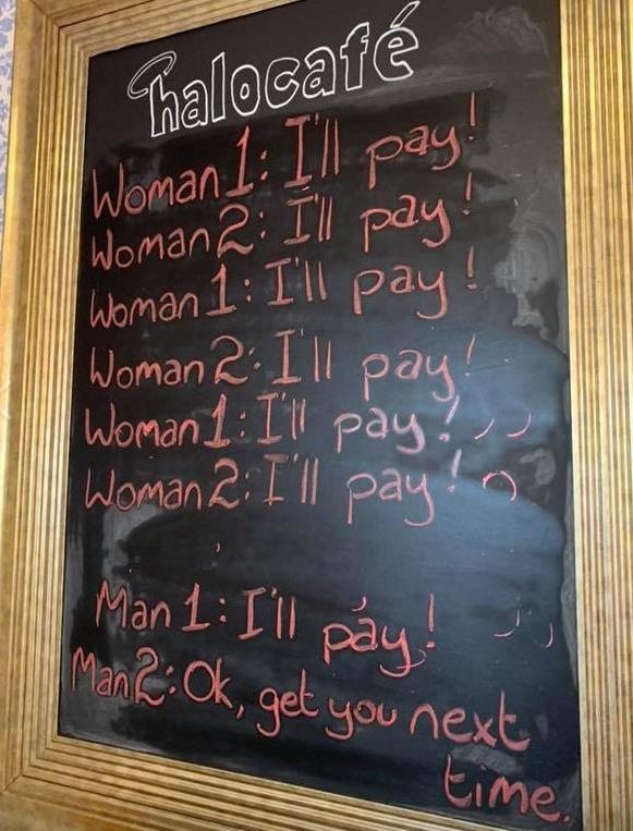 A reader spots a sign in the Halo Cafe in Celbridge near Dublin suggesting that male customers can be a little more decisive than female coffee drinkers.