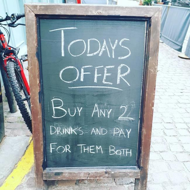 This pub sign was spotted by reader John Thompson, who thinks you would have to be already drunk to think it's a great deal.