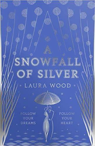 A Snowfall of Silver, Laura Wood