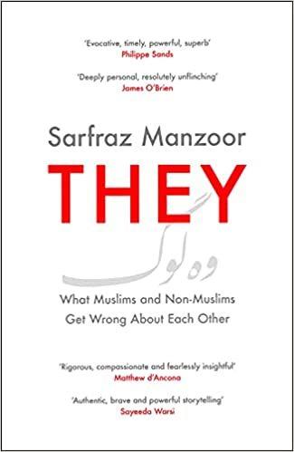 Ellos: lo que musulmanes y no musulmanes se equivocan entre sí por Sarfraz Manzoor – extracto