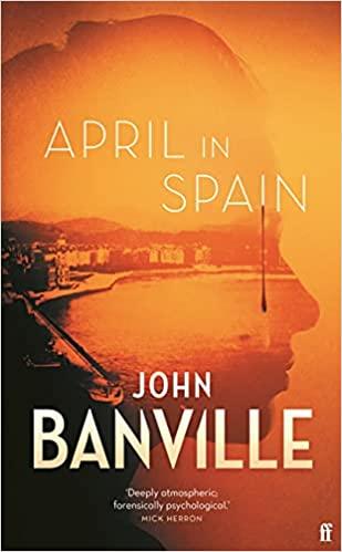Abril en España por John Banville, revisado por Rosemary Goring