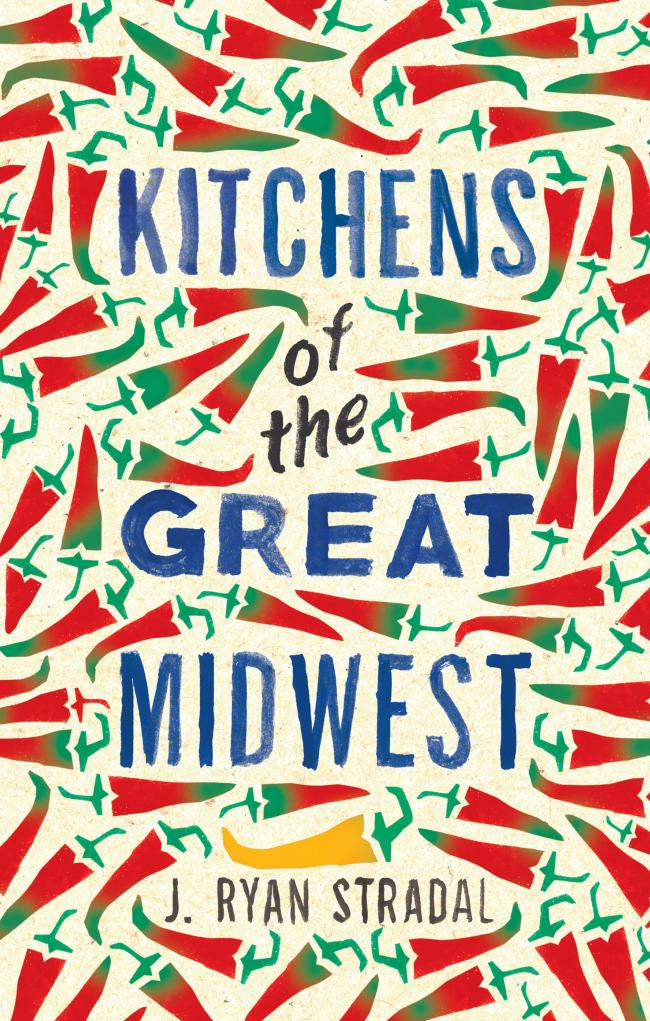 Kitchens Of The Great Midwest by J Ryan Stradal, published by Quercus.