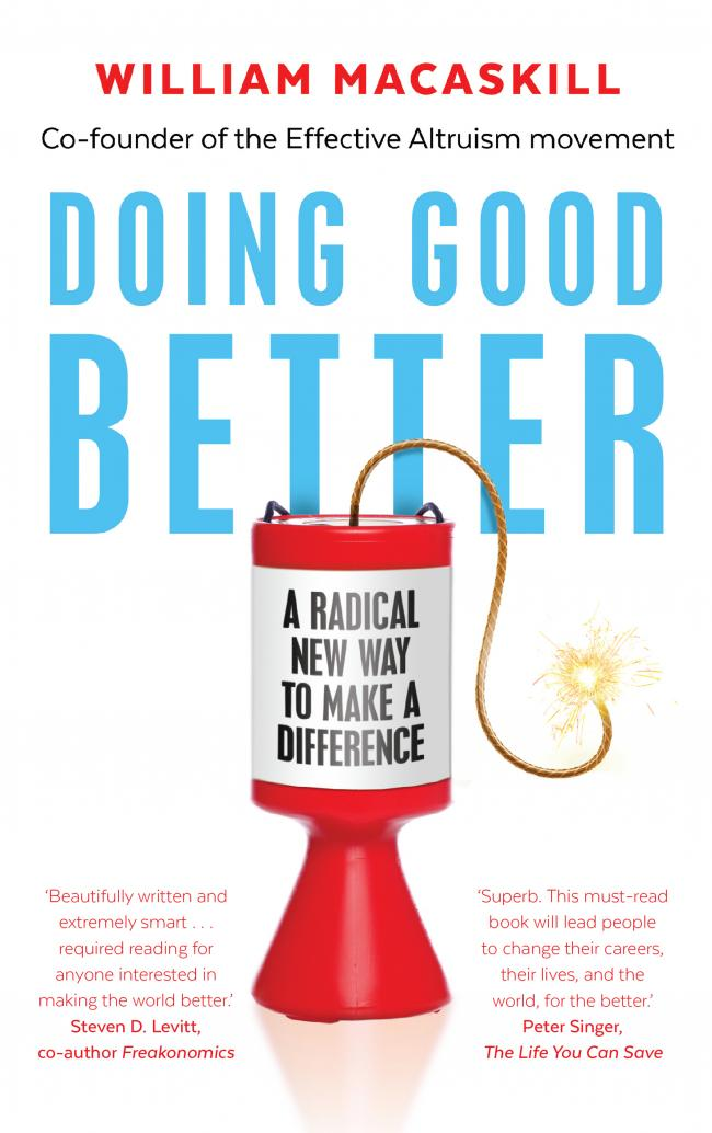 Doing Good Better: Effective Altruism And A Radical New Way To Make A Difference by William MacAskill. PA Photo.