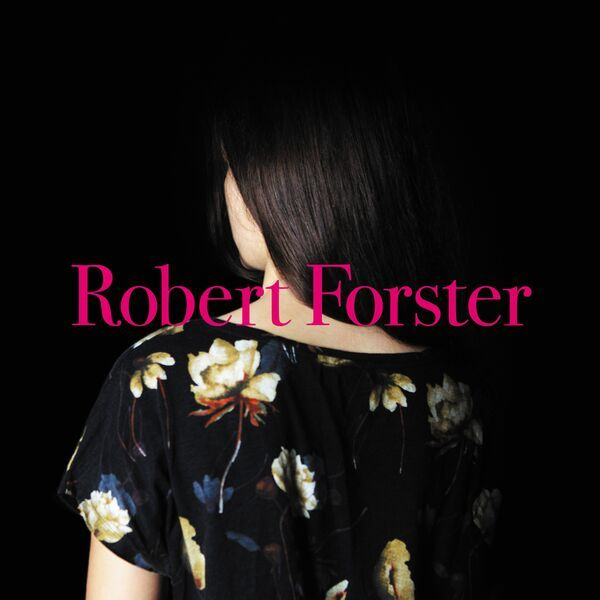 CD Review: Robert Forster, Songs to Play (Tapete Records)