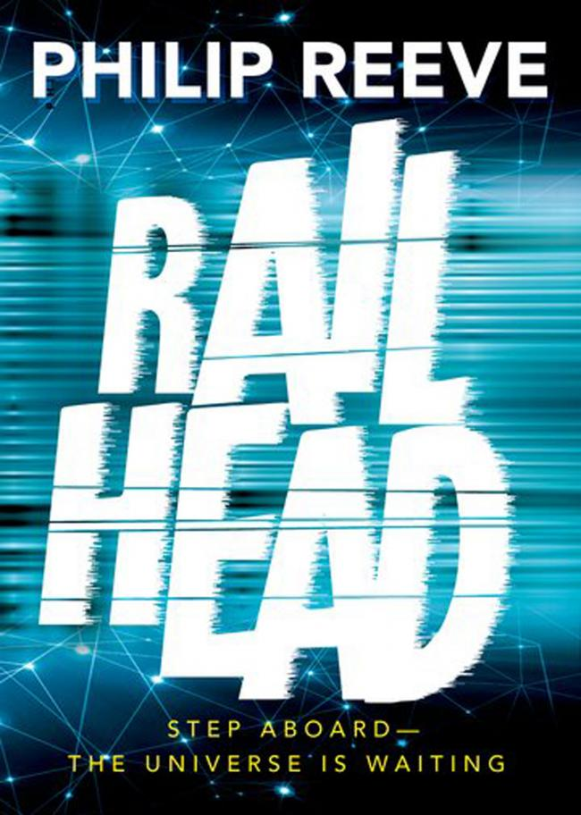 Book Cover of Rail Head by Philip Reeve.