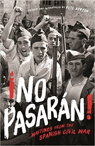 no pasaran writings from the spanish civil wared peter ayrton