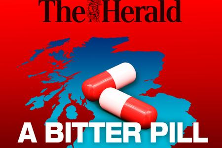 HeraldScotland: The Herald first explored the issues raised in the 2017 'Bitter Pill' series