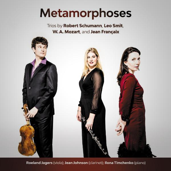 Metamorphoses  Trios by Schumann, Smit, Mozart and Francaix
