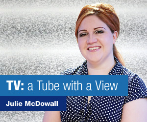 TV: A Tube with a View - Julie McDowall